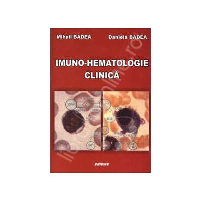 Imuno-Hematologie Clinica (Editia a II-a, revizuita si adaugita)