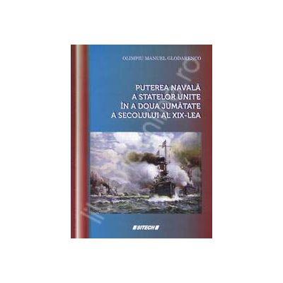 Puterea navala a statelor unite in a doua jumatate a secolului al XIX-lea