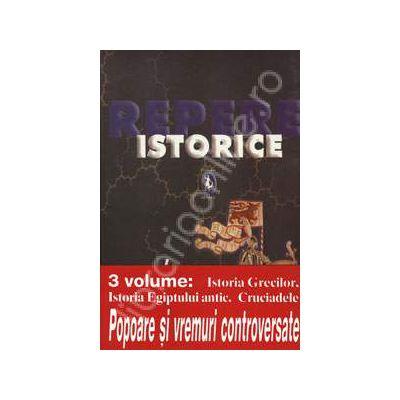 Repere Istorice. 3 volume - Istoria Grecilor. Istoria Egiptului antic. Cruciadele