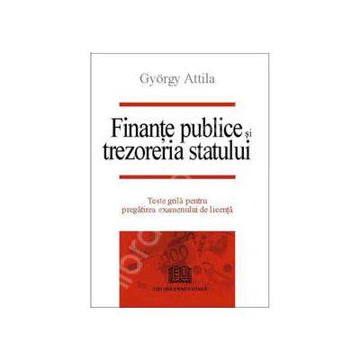 Finante publice si trezoreria statului - Teste grila pentru pregatirea examenului de licenta