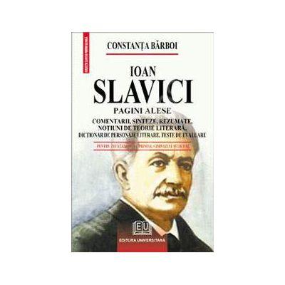 Ioan Slavici - Pagini alese (Comentarii, sinteze, rezumate, notiuni de teorie literara, dictionar de personaje literare, teste de autoevaluare)