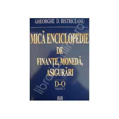 Mica enciclopedie de finante, moneda, asigurari (Literele D - O, Volumul 2)