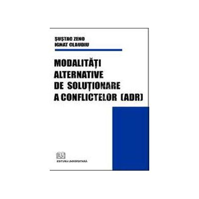 Modalitati alternative de solutionare a conflictelor (ADR)
