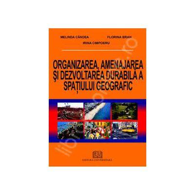 Organizarea, amenajarea si dezvoltarea durabila a spatiului geografic