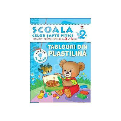 Tablouri din plastilina. Activitati pentru copiii de la 2 la 3 ani - carte cu jocuri