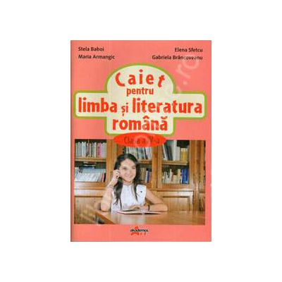 Caiet pentru limba si literatura romana, clasa a IV-a