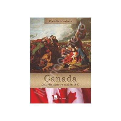 Canada. De la descoperire pana in 1867