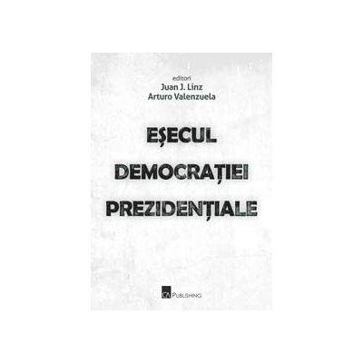 Esecul democratiei prezidentiale