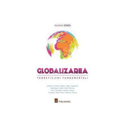 Globalizarea. Teoreticieni fundamentali