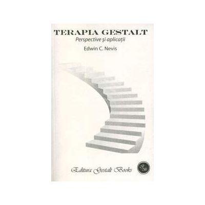 Terapia Gestalt (Perspective si aplicatii)
