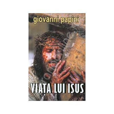 Viata lui Isus (Traducere, Alexandru Marcu)