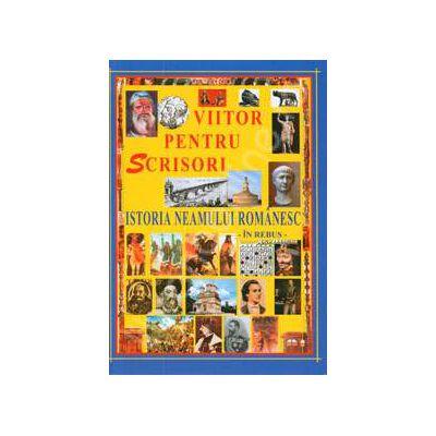 Viitorul pentru scrisori. Istoria neamului romanesc. In rebus
