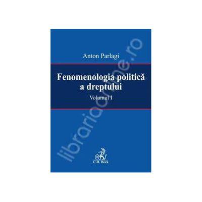 Fenomenologia politica a dreptului (Volumul I )