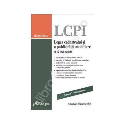 Legea cadastrului si a publicitatii imobiliare si 12 legi uzuale actualizat 22 martie 2013
