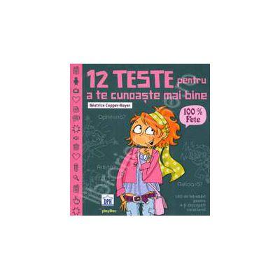 12 teste pentru a te cunoaste mai bine (100% Fete)