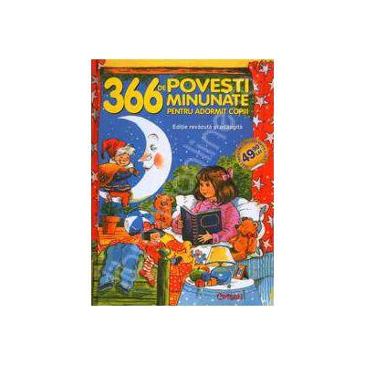 366 de povesti minunate pentru adormit copiii (Editie revazuta si adaugita)