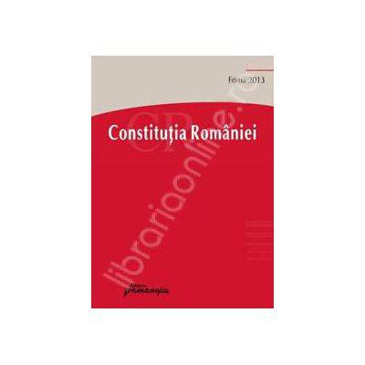 Constitutia Romaniei. Actualizata 19 aprilie 2013