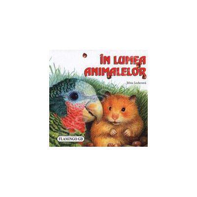 In lumea Animalelor. Pliant cartonat cu imagini color
