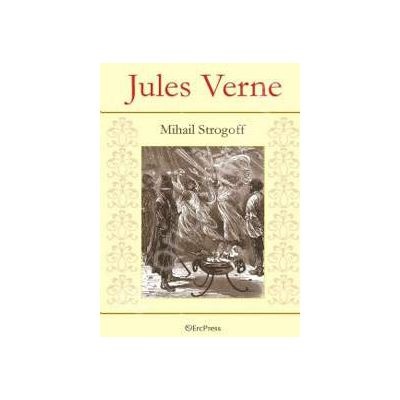 Jules Verne. Mihail Strogoff