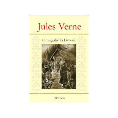 Jules Verne. O tragedie in Livonia