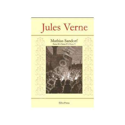 Jules Verne. Mathias Sandorf. Volumul 2 - Partea III, IV, V