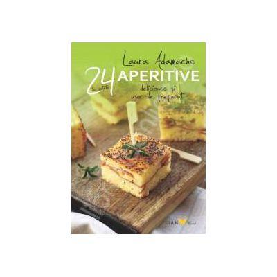 Aperitive - 24 de retete delicioase si usor de preparat