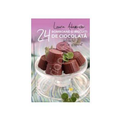 Bomboane si biscuiti de ciocolata - 24 de retete deliciose si usor de preparat