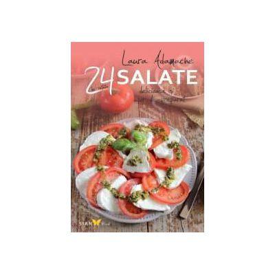 Salate - 24 de retete delicioase si usor de preparat