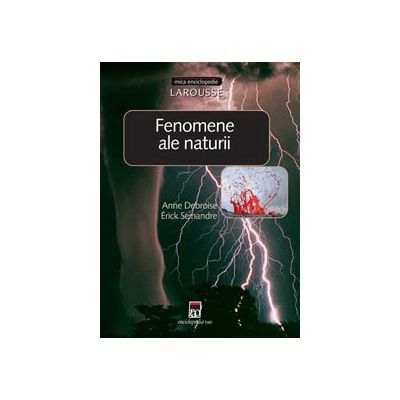 Fenomene ale naturii - Mica enciclopedie