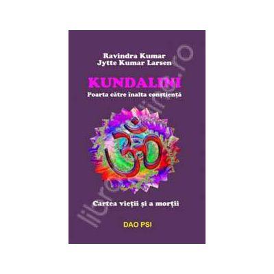 Kundalini. Poarta carte inalta constienta. Cartea vietii si a mortii