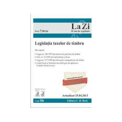 Legislatia taxelor de timbru. Actualizat la 25.04.2013