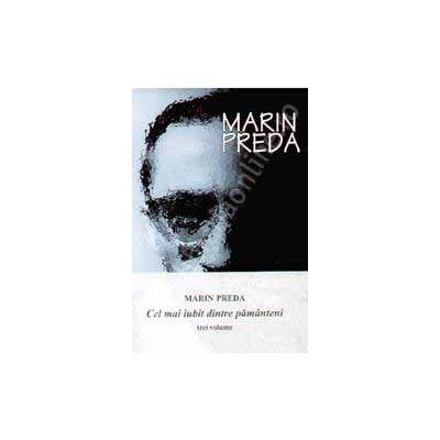 Marin Preda. Cel mai iubit dintre pamanteni, 3 Volume