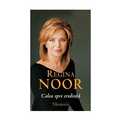 Regina Noor - Calea spre credinta