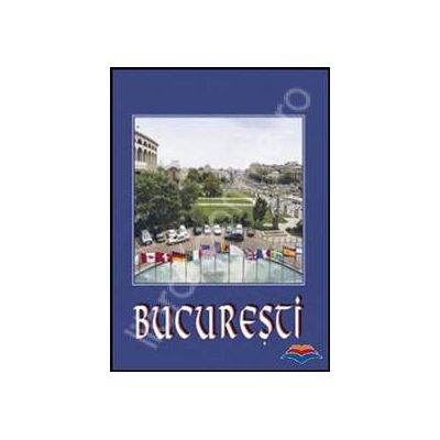 Bucuresti. Album in limbile romana, franceza, engleza, germana