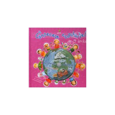 Cantecele copilariei in 5 limbi. Contine CD