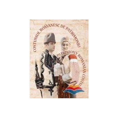 Costumul romanesc de patrimoniu / Le costume roumain de patrimoine