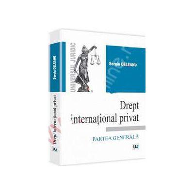 Drept international privat. Partea generala (Sergiu Deleanu)
