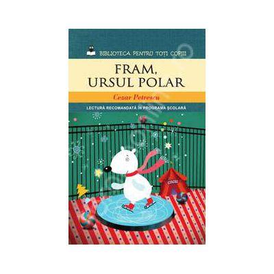 Fram, Ursul polar (Colectia Biblioteca pentru toti copiii)