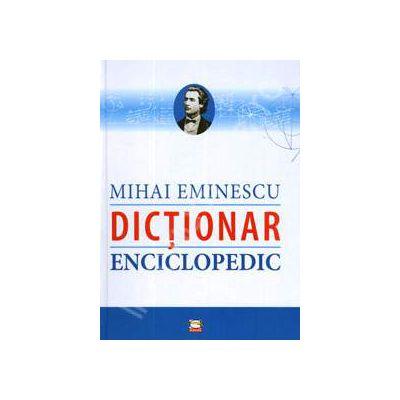 Mihai Eminescu. Dictionar Enciclopedic