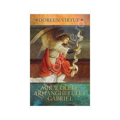 Miracolele Arhanghelului Gabriel (Doreen Virtue)