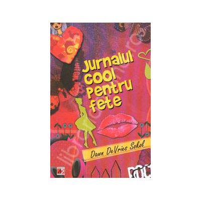 Jurnalul cool pentru fete. Arta de a scrie un jurnal amuzant si creativ