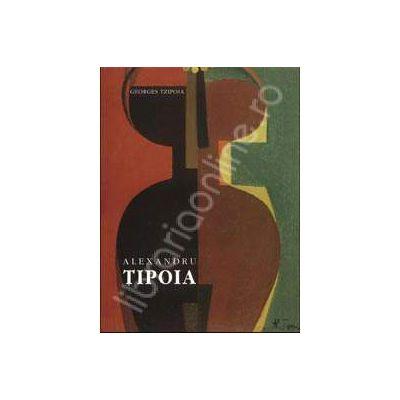 Alexandru Tipoia (1914-1993). Album bilingv roman-francez