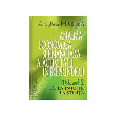 Analiza economica si financiara a activitatii intreprinderii. Volumul 2 - De la intuitie la stiinta