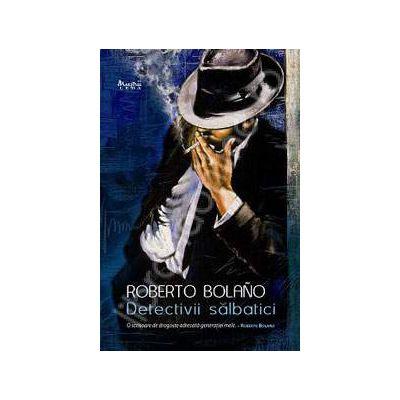 Detectivii salbatici (Roman distins cu Premiul Romulo Gallegos)