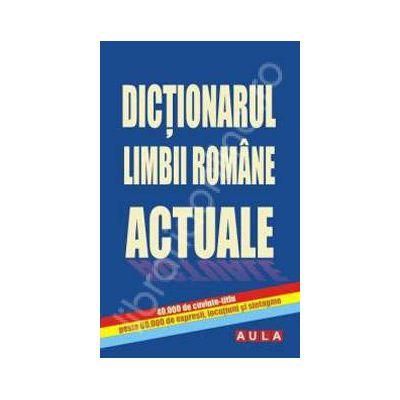 Dictionarul limbii romane actuale (40.000 de cuvinte-titlu, peste 60.00 de expresii, locutiuni si sintagme)
