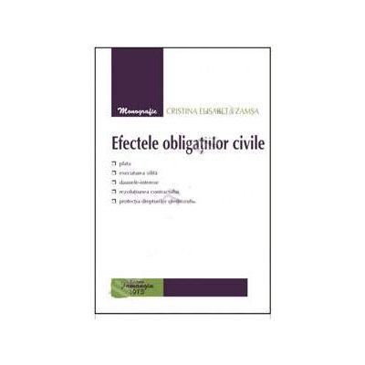 Efectele obligatiilor civile (Editie, 2013)
