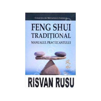 Feng Shui traditional. Manualul practicantului
