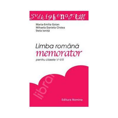 Limba romana. Memorator pentru clasele 5-8