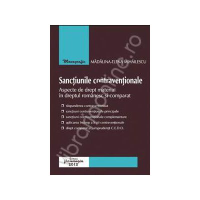 Sanctiunile contraventionale (Aspecte de drept material in dreptul romanesc si comparat)