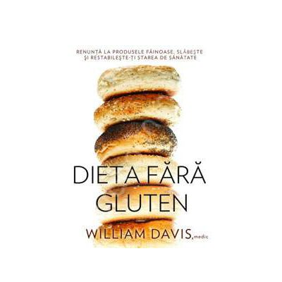 Dieta fara gluten. Renunta la produsele fainoase, slabeste si restabileste-ti starea de sanatate